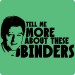 Bill Clinton Tell Me More About Binders T-Shirt