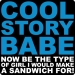 Funny Cool Story Babe T-Shirt (Be The Type of Girl)