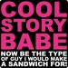 Funny Cool Story Babe Tee (Be The Type of Guy)