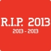RIP 2013 T-Shirt (Funny New Year's Tee)
