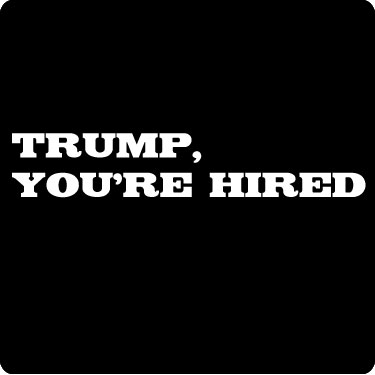 trump 2012 t-shirt. Trump You#39;re Hired T-Shirt