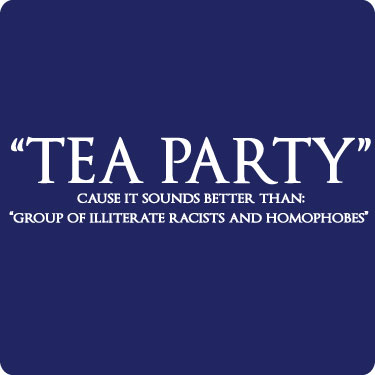 Tea Party Tee Illiterate Racists (Text Only)