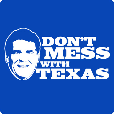 Rick Perry for President Tee (Don't Mess,Horz,Wht)